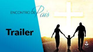 Trailer – Encontro de Pais 2017