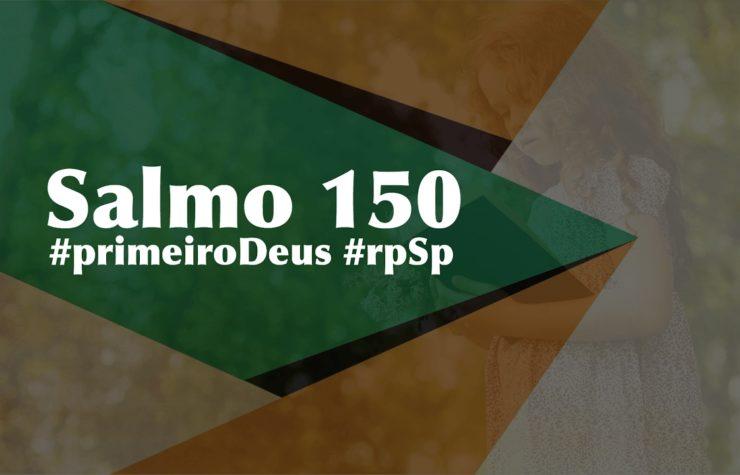 Salmo 150 – Reavivados Por Sua Palavra