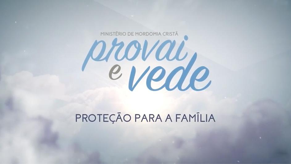 19/Ago – Proteção para a Família | Provai e Vede 2017