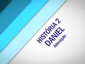 2ª Trimestral 2017 Jardim da Infância – História 2: Daniel