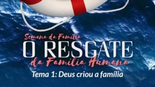 1. Deus criou a família – Semana da Família 2017