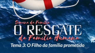 2. A família se perdeu – Semana da Família 2017