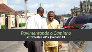 1º Sáb – Pavimentando o Caminho – 2º Trim 2017