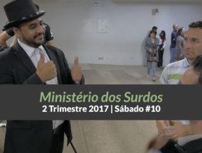 10º Sáb – Ministério para os surdos – 2º Trim 2017