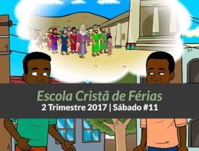 11º Sáb – Escola Cristã de Férias – 2º Trim 2017