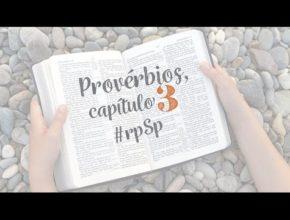 Provérbios 3 – Reavivados Por Sua Palavra