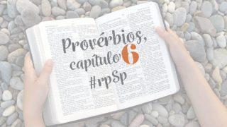 Provérbios 6 – Reavivados Por Sua Palavra