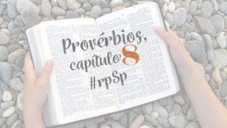 Provérbios 8 – Reavivados Por Sua Palavra