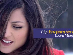 Clip: Era pra ser eu – Laura Morena