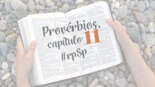 Provérbios 11 – Reavivados Por Sua Palavra