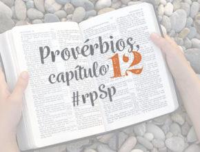 Provérbios 12 – Reavivados Por Sua Palavra