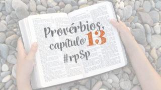 Provérbios 13 – Reavivados Por Sua Palavra