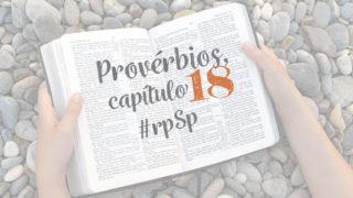 Provérbios 18 – Reavivados Por Sua Palavra