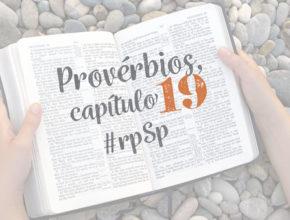 Provérbios 19 – Reavivados Por Sua Palavra