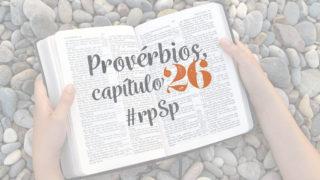 Provérbios 26 – Reavivados Por Sua Palavra