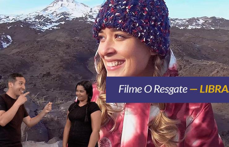 Filme O Resgate com Intérpretes de LIBRAS