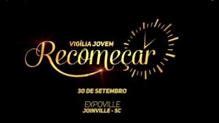 VT Vigília Jovem Recomeçar