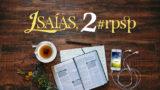 Isaías 2 – Reavivados Por Sua Palavra
