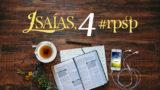 Isaías 4 – Reavivados Por Sua Palavra