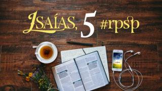 Isaías 5 – Reavivados Por Sua Palavra
