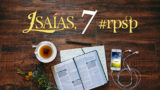 Isaías 7 – Reavivados Por Sua Palavra