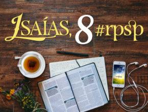 Isaías 8 – Reavivados Por Sua Palavra