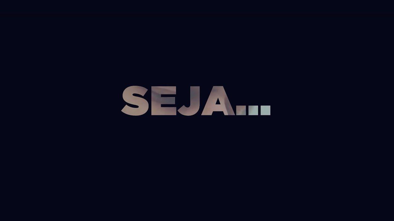 Seja…