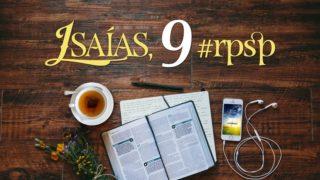 Isaías 9 – Reavivados Por Sua Palavra