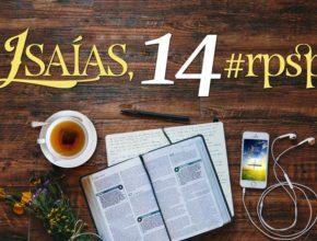 Isaías 14 – Reavivados Por Sua Palavra