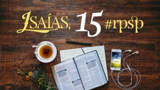 Isaías 15 – Reavivados Por Sua Palavra