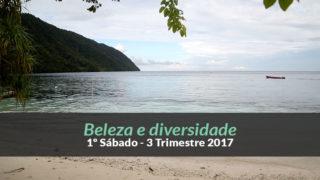 1º Sábado (3ºTrim17) – Beleza e diversidade