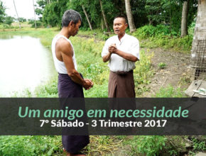 7º Sábado (3ºTrim17) –  Um amigo em necessidade