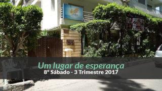 8º Sábado (3ºTrim17)  – Um lugar de esperança