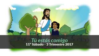 11º Sábado (3ºTrim17) – Tú estás comigo