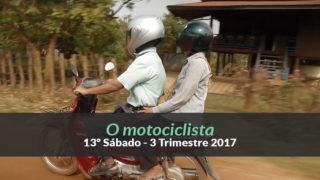 13º Sábado (3ºTrim17) – O motociclista