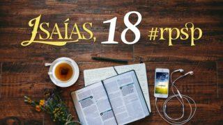 Isaías 18 – Reavivados Por Sua Palavra
