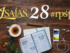 Isaías 28 – Reavivados Por Sua Palavra