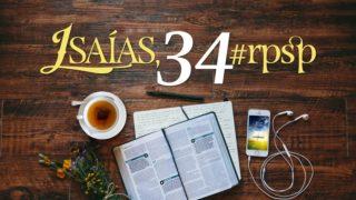 Isaías 34 – Reavivados Por Sua Palavra