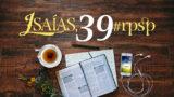 Isaías 39 – Reavivados Por Sua Palavra