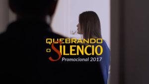 Vídeo Promocional Quebrando o Silêncio 2017
