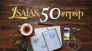 Isaías 50 – Reavivados Por Sua Palavra