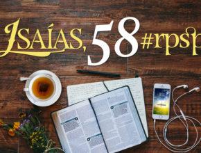 Isaías 58 – Reavivados Por Sua Palavra