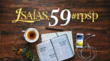 Isaías 59 – Reavivados Por Sua Palavra