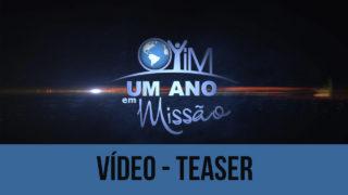 Teaser – Um Ano em Missão