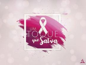 Toque que Salva – Outubro Rosa