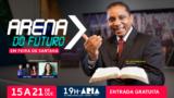 Arena do Futuro em Feira de Santana – Pr. Luís Gonçalves