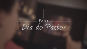 Homenagem Dia do Pastor Adventista | 2017