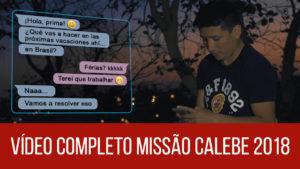 Vídeo Completo Missão Calebe 2018