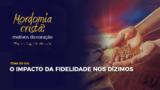 EPISÓDIO #8 O IMPACTO DA FIDELIDADE NOS DÍZIMOS