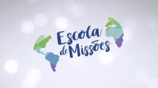 Escola de Missões MOSR | Promocional